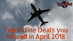 Top Airline Deals you missed in April 2018