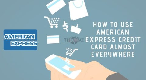 How to Use American Express Credit Card Almost Everywhere