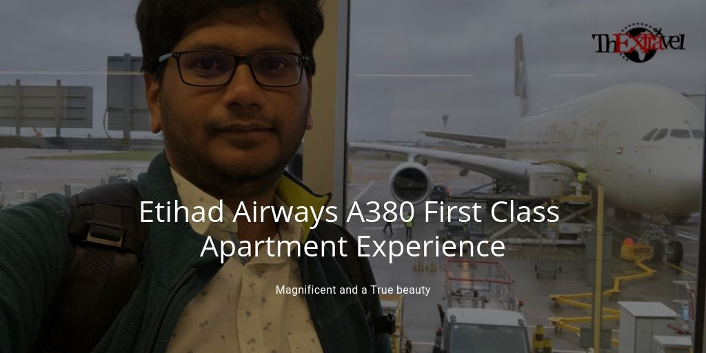 Etihad Airways A380 First Class Apartment Experience